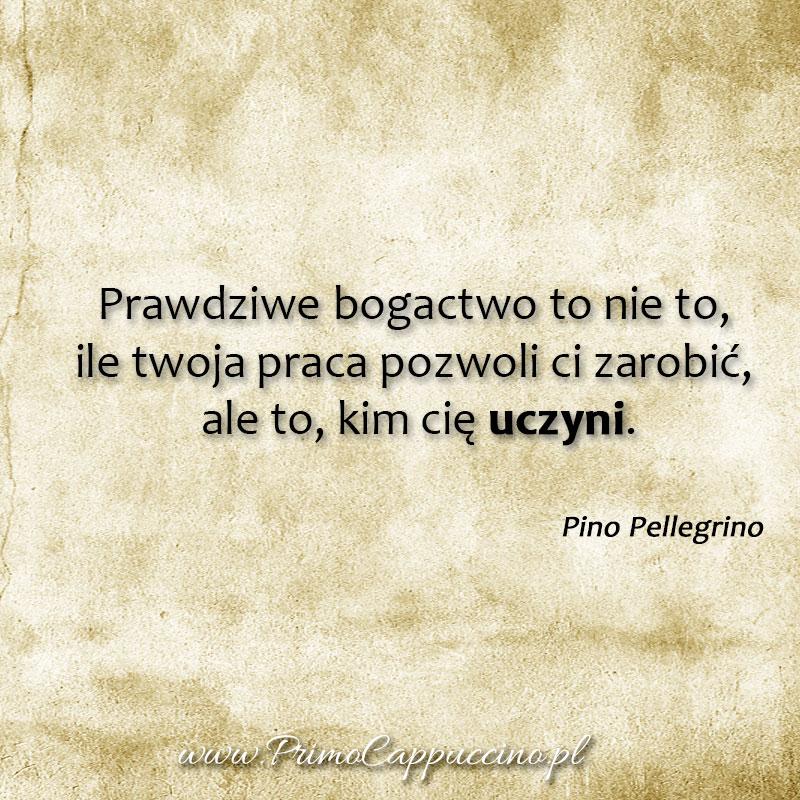 inspirujace cytaty, cytaty, cytaty Wlochow, pino pellegrino, slynni Wlosi, sophia loren, sw. Franciszek z Asyzu