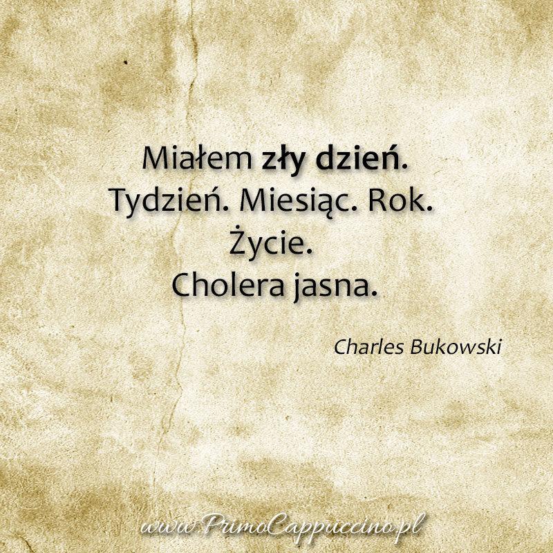 Charles Bukowski, miałem zły dzień