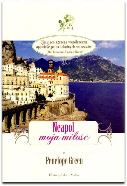 książki o Włoszech, takie życie tylko w Neapolu, książki Penelope Green, Neapol moja miłość