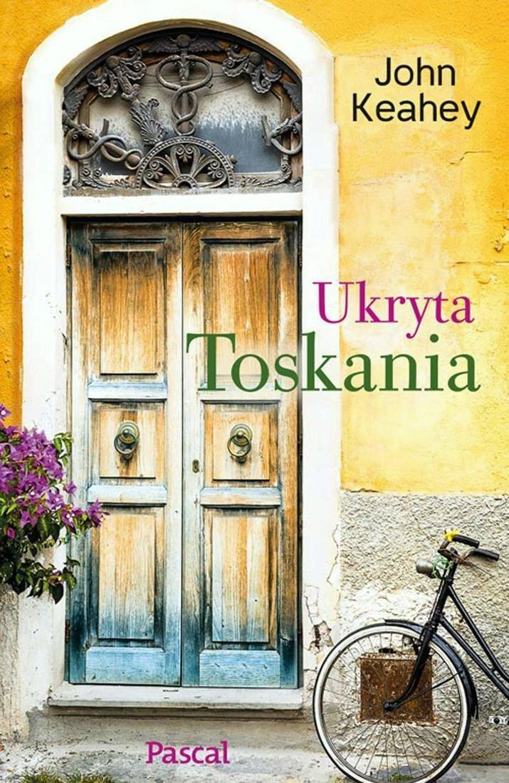 książki o Toskanii, John Keahey, książki o Włoszech, książki z Italią w tle
