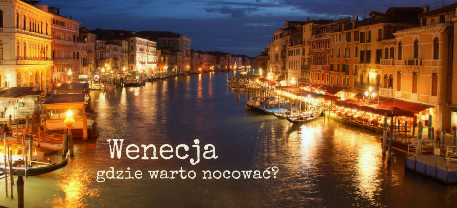 noclegi w Wenecji ,gdzie nocować w wenecji, noclegi Wenecja, tanie noclegi wenecja, wenecja gdzie spać, Wenecja informacje praktyczne, wenecja noclegi, zwiedzanie Wenecji