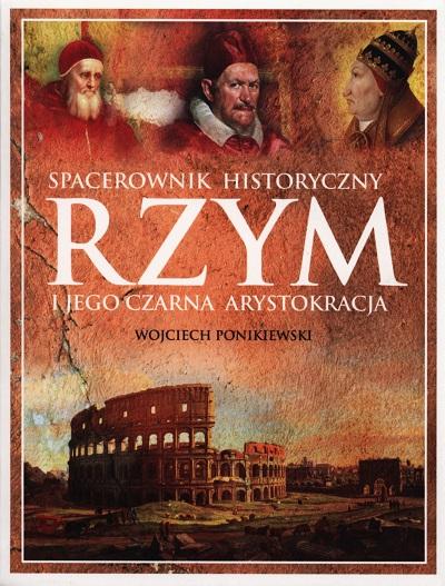 Wojciech Ponikiewski, przewodnik po Rzymie, Rzym przewodnik, zwiedzanie Rzymu